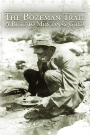 The Bozeman Trail: A Rush for Montana's Gold