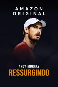Andy Murray: Ressurgindo